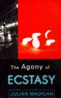 Madigan, Julian - Agony of Ecstasy - 9781853716829 - KHS1029449