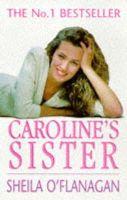 O'Flanagan, Sheila - Caroline's Sister - 9781853718229 - KRS0010760
