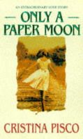 Pisco, Cristina - Only a Paper Moon - 9781853718274 - KHS1035616