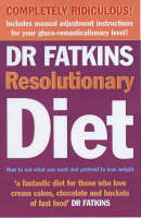 Dr. Fatkins - Fatkins Resolutionary Diet:  How to Eat What You Want and Pretend to Lose Weight - 9781853755347 - KHS1018631