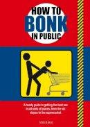 Mats, Enzo - How to Bonk in Public - 9781853758171 - KAK0000197