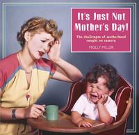 Molly Miller - It's Just Not Mother's Day - 9781853758348 - V9781853758348