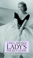 Homer, Karen - Well-Dressed Ladies' Pocket Guide - 9781853758775 - V9781853758775