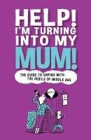 Gina McKinnon - Help! I'm Turning Into My Mum - 9781853759284 - KCG0000866