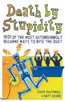 David Southwell, Matt Adams - Death by Stupidity - 9781853759710 - KEX0295752