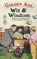 Rosemarie Jarski - The Golden Age Wit & Wisdom: Humorous Quotes About Getting on a Bit - 9781853759857 - KTG0016650