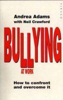 Adams, Andrea - Bullying at Work - 9781853815423 - V9781853815423