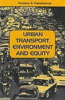 Vasconcellos, Eduardo Alcantara - Urban Transport, Environment, and Equity - 9781853837272 - V9781853837272