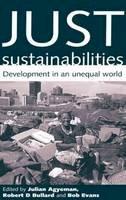 . Ed(s): Agyeman, Julian; Bullard, Robert D.; Evans, Bob - Just Sustainabilities - 9781853837296 - V9781853837296