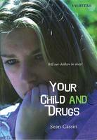 Cassin, Sean - Your Child and Drugs: Will our Children be okay? - 9781853904097 - 9781853904097