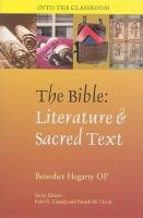 Benedict Hegarty - The Bible: Literature & Sacred Text (Into the Classroom) - 9781853906794 - KIN0000030
