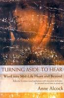 Alcock, Anne - Turning Aside to Hear: Word into Mid-Life Heart and Beyond - 9781853908774 - KEX0278777