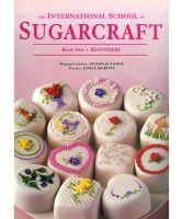 Nicholas Lodge~Janice Murfitt - The International School of Sugarcraft: Beginners Bk.1 - 9781853917486 - V9781853917486