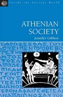 Gibbon, J., Gibbon, Jennifer - Athenian Society (Inside the Ancient World) - 9781853994999 - 9781853994999