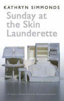 Simmonds, Kathryn - Sunday at the Skin Launderette - 9781854114617 - V9781854114617