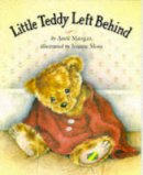 Mangan, Anne - Little Teddy Left Behind - 9781854301253 - KEX0268877