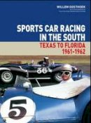 Oosthoek, Willem - Sports Car Racing in the South: Vol. III: Texas to Florida 1961 - 1962 - 9781854432728 - V9781854432728
