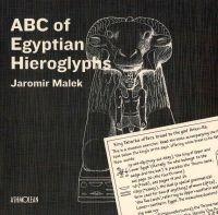 Malek, Jaromir - ABC of Egyptian Hieroglyphs - 9781854442475 - V9781854442475