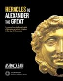 Kottaridi, Angeliki - From Heracles to Alexander: Treasures from the Royal Capital of Macedon, a Hellenic Kingdom in the Age of Democracy - 9781854442543 - V9781854442543