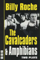 Roche, Billy - The Cavalcaders: Two Plays - 9781854594631 - V9781854594631