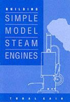 Cain, Tubal - Building Simple Model Steam Engines - 9781854861047 - V9781854861047