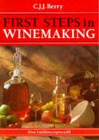 Berry, C. J. J. - 1st Steps in Winemaking - 9781854861399 - V9781854861399