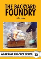 Aspin, B. Terry - The Backyard Foundry - 9781854861467 - V9781854861467