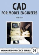 Brown, D.A.G. - C.A.D for Model Engineers - 9781854861894 - V9781854861894