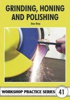 Bray, Stan - Grinding, Honing and Polishing - 9781854862525 - V9781854862525