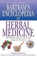 Bartram, Thomas - Bartram's Encyclopedia of Herbal Medicine - 9781854875860 - V9781854875860