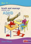Fintan O'Regan - How to Teach and Manage Children With Adhd - 9781855033481 - V9781855033481