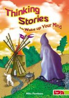 Fleetham, Mike - Thinking Stories to Wake Up Your Mind - 9781855034136 - V9781855034136