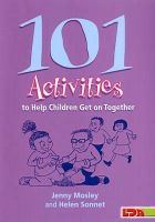 Mosley, Jenny; Sonnet, Helen - 101 Activities to Help Children Get on Together - 9781855034709 - V9781855034709