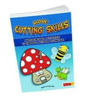 Hill, Mark; Hill, Katy - More Cutting Skills: Photocopiable Activities to Improve Scissor Technique - 9781855035287 - V9781855035287