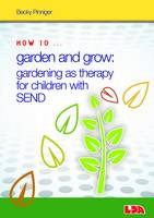 Pinniger, Becky - How to Garden and Grow: Gardening as Therapy for Children with SEND - 9781855035966 - V9781855035966