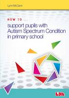 Mccann, Lynn - How to Support Pupils with Autism Spectrum Condition in Primary School - 9781855035997 - V9781855035997