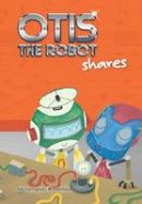 Carrington, Jim - Otis the Robot Shares - 9781855036048 - V9781855036048