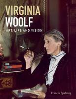 Woolf, Virginia - Virginia Woolf: Art, Life and Vision - 9781855144811 - V9781855144811
