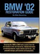 Mike Macartney - BMW '02 Restoration Guide (Restoration guides) - 9781855204515 - V9781855204515