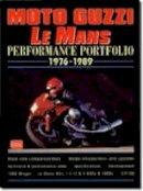 Clarke, R.M. - Moto Guzzi Le Mans: Performance Portfolio 1976-1989 - 9781855205093 - V9781855205093