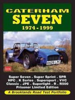Clarke, R.M. - Caterham Seven Road Test Portfolio 1974-1999: Super Seven, Super Sprint, SPR, HPC, K-Series, Supersport, VVC, Classic, JPE, Superlight, R, R500, Prisoner Limited Editiion - 9781855209022 - V9781855209022