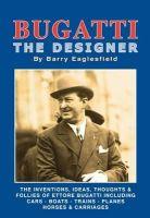 Eaglesfield, Barry - Bugatti the Designer - 9781855209251 - V9781855209251
