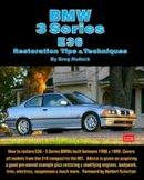 Hudock, Greg - BMW 3 Series E36 Restoration Tips & Techniques: How to Restore E36 - 3 Series BMWs Built Between 1990 & 1999 - 9781855209435 - V9781855209435