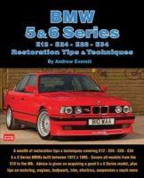 Everett, Andrew - BMW 5 & 6 Series: E12, E24, E28, E34 Restoration Tips & Techniques - 9781855209626 - V9781855209626