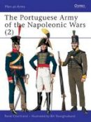 Chartrand, Rene; Chartrand, Rene - The Portuguese Army of the Napoleonic Wars - 9781855329812 - V9781855329812