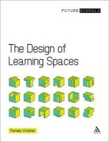 Woolner, Pamela - The Design of Learning Spaces (Future Schools) - 9781855397743 - V9781855397743