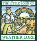 Porter, Valerie - The Little Book of Weather Lore - 9781855682863 - V9781855682863