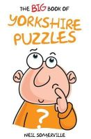 Somerville, Neil - The Big Book of Yorkshire Puzzles - 9781855682917 - V9781855682917