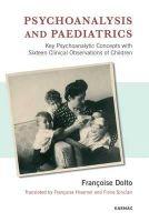 Dolto, Francoise - Psychoanalysis and Paediatrics - 9781855758124 - V9781855758124