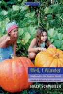 Schweizer, Sally - Well I Wonder - 9781855841246 - V9781855841246